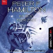Cover-Bild zu Hamilton, Peter F.: Im Sog der Zeit, Teil 1 - Das dunkle Universum, Band 3 (Ungekürzt) (Audio Download)