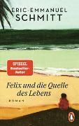 Cover-Bild zu Schmitt, Eric-Emmanuel: Felix und die Quelle des Lebens