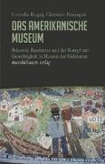 Cover-Bild zu Kogoj, Cornelia: Das amerikanische Museum