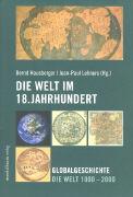 Cover-Bild zu Hausberger, Bernd (Hrsg.): Die Welt im 18. Jahrhundert