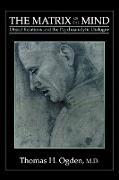 Cover-Bild zu Ogden, Thomas H.: The Matrix of the Mind