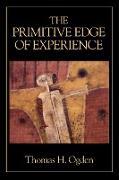Cover-Bild zu Ogden, Thomas H.: The Primitive Edge of Experience