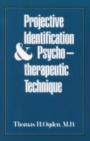 Cover-Bild zu Ogden, Thomas H.: Projective Identification and Psychotherapeutic Technique
