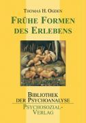 Cover-Bild zu Ogden, Thomas H.: Frühe Formen des Erlebens