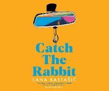 Cover-Bild zu Bastasic, Lana: Catch the Rabbit