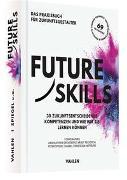 Cover-Bild zu Future Skills von Spiegel, Peter (Hrsg.)