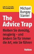 Cover-Bild zu The Advice Trap von Bungay Stanier, Michael