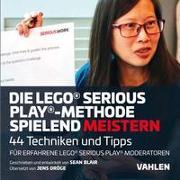 Cover-Bild zu Die Lego® Serious Play®-Methode spielend meistern von Blair, Sean