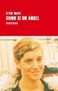 Cover-Bild zu Erich, Hackl: Como Si Un Ángel