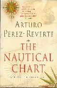 Cover-Bild zu Perez-Reverte, Arturo: The Nautical Chart: A Novel of Adventure