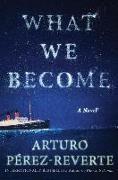 Cover-Bild zu Perez-Reverte, Arturo: What We Become