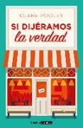 Cover-Bild zu Pooley, Clare: Si Dijéramos La Verdad / The Authenticity Project
