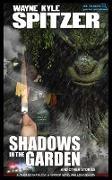 Cover-Bild zu Spitzer, Wayne Kyle: Shadows in the Garden and Other Stories (eBook)