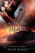 Cover-Bild zu Ainsley, Aylen: A Cracked Heart (International Love, #2) (eBook)