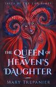 Cover-Bild zu Trepanier, Mary: Queen of Heaven's Daughter (Tales of the End Times, #1) (eBook)