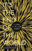 Cover-Bild zu Roberts, Adam: It's the End of the World (eBook)