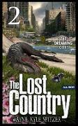 """Cover-Bild zu Spitzer, Wayne Kyle: The Lost Country, Episode Two: """"The Dreaming City"""" (eBook)"""