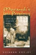 Cover-Bild zu Dooley, Brendan: Morandi's Last Prophecy and the End of Renaissance Politics (eBook)