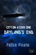 Cover-Bild zu Picano, Felice: Dryland's End (City on a Star, #1) (eBook)