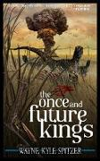 Cover-Bild zu Spitzer, Wayne Kyle: The Once and Future Kings (eBook)