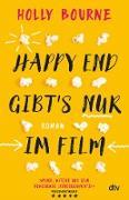 Cover-Bild zu Bourne, Holly: Happy End gibt's nur im Film (eBook)