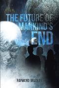 Cover-Bild zu Bradley, Raymond: The Future of Mankind's End (eBook)
