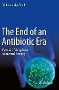 Cover-Bild zu van den Brink, Rinke: The End of an Antibiotic Era (eBook)