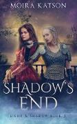 Cover-Bild zu Katson, Moira: Shadow's End (Light & Shadow, #3) (eBook)