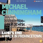 Cover-Bild zu Cunningham, Michael: Land's End: A Walk in Provincetown (Audio Download)
