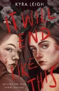 Cover-Bild zu Leigh, Kyra: It Will End Like This (eBook)