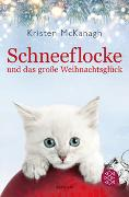 Cover-Bild zu McKanagh, Kristen: Schneeflocke und das große Weihnachtsglück
