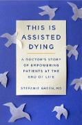 Cover-Bild zu Green, Stefanie: This Is Assisted Dying (eBook)