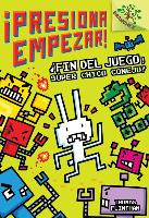 Cover-Bild zu ¡presiona Empezar] #1: ¡fin del Juego, Súper Chico Conejo] (Game Over, Super Rabbit Boy]), Volume 1: Un Libro de la Serie Branches von Flintham, Thomas