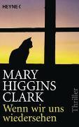 Cover-Bild zu Higgins Clark, Mary: Wenn wir uns wiedersehen