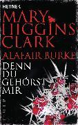 Cover-Bild zu Higgins Clark, Mary: Denn du gehörst mir (eBook)