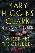 Cover-Bild zu Clark, Mary Higgins: Where Are the Children Now (eBook)