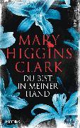 Cover-Bild zu Higgins Clark, Mary: Du bist in meiner Hand (eBook)