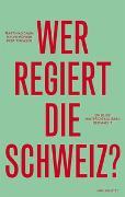 Cover-Bild zu Daum, Matthias: Wer regiert die Schweiz?