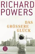 Cover-Bild zu Powers, Richard: Das größere Glück