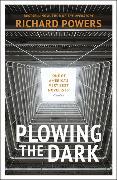 Cover-Bild zu Powers, Richard: Plowing the Dark
