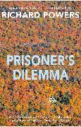 Cover-Bild zu Powers, Richard (Author): Prisoner's Dilemma