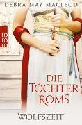 Cover-Bild zu Macleod, Debra May: Die Töchter Roms: Wolfszeit