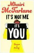 Cover-Bild zu McFarlane, Mhairi: It's not me, it's You