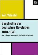 Cover-Bild zu Valentin, Veit: Geschichte der deutschen Revolution 1848-1849