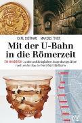 Cover-Bild zu Dietmar, Carl: Mit der U-Bahn in die Römerzeit