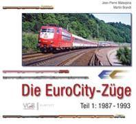 Cover-Bild zu Malaspina, Jean-Pierre: Die EuroCity-Züge - Teil 1 1987-1993