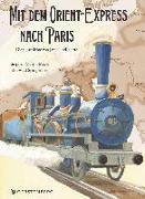 Cover-Bild zu Meyer, Stephan Martin: Mit dem Orient-Express nach Paris