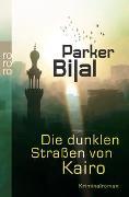 Cover-Bild zu Bilal, Parker: Die dunklen Straßen von Kairo