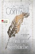Cover-Bild zu Cornwell, Bernard: Narren und Sterbliche (eBook)