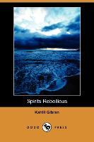 Cover-Bild zu Gibran, Kahlil: Spirits Rebellious (Dodo Press)